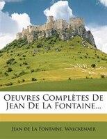 Oeuvres Complètes De Jean De La Fontaine...