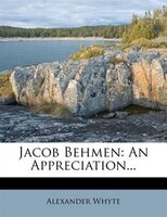 Jacob Behmen: An Appreciation...