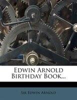 Edwin Arnold Birthday Book...