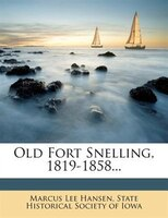 Old Fort Snelling, 1819-1858...