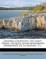 Oeuvres Complètes /de Saint-pierre, Jacques-henri-bernardin: Harmonies De La Nature, T.1...