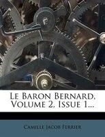 Le Baron Bernard, Volume 2, Issue 1...