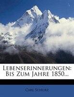 Lebenserinnerungen: Bis Zum Jahre 1850...
