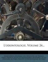 L'odontologie, Volume 24...