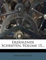 Erzählende Schriften, Volume 15...
