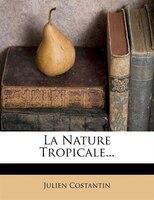 La Nature Tropicale...
