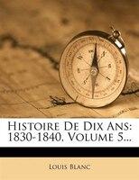 Histoire De Dix Ans: 1830-1840, Volume 5...