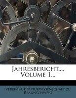 Jahresbericht..., Volume 1...