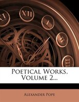 Poetical Works, Volume 2...
