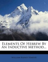 Elements Of Hebrew By An Inductive Method...