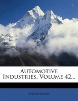 Automotive Industries, Volume 42...