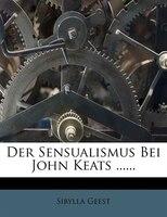 Der Sensualismus Bei John Keats ......