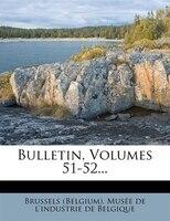 Bulletin, Volumes 51-52...