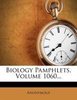 Biology Pamphlets, Volume 1060...
