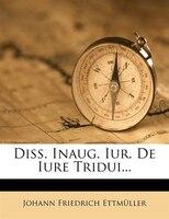 Diss. Inaug. Iur. De Iure Tridui...