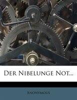 Der Nibelunge Not...