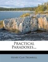 Practical Paradoxes...
