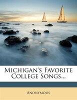 Michigan's Favorite College Songs...