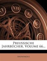 Preussische Jahrbücher, Volume 66...