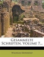 Gesammelte Schriften, Volume 7...