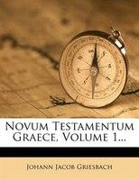 Novum Testamentum Graece, Volume 1...
