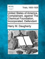 United States Of America, Complainant, Against The Chemical Foundation, Incorporated, Defendant