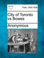 City Of Toronto Vs Bowes