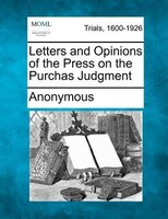 Letters And Opinions Of The Press On The Purchas Judgment