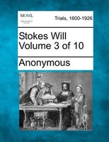 Stokes Will Volume 3 Of 10