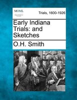 Early Indiana Trials: And Sketches