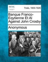 Banque Franco-eqytienne Et Al Against John Crosby