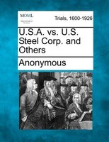 U.s.a. Vs. U.s. Steel Corp. And Others