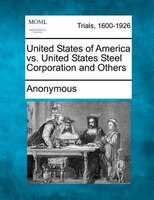 United States Of America Vs. United States Steel Corporation And Others