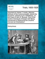 Argument Of James T. Austin, Attorney General Of The Commonwealth, Before The Supreme Judicial Court In Middlesex, On The Case Of