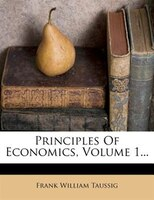 Principles Of Economics, Volume 1...