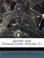 Report And Transactions, Volume 15...