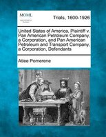 United States Of America, Plaintiff V. Pan American Petroleum Company, A Corporation, And Pan American Petroleum And Transport Com