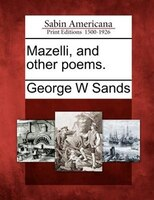 Mazelli, And Other Poems.