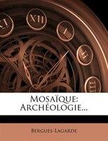 Mosaïque: Archéologie...