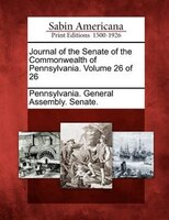 Journal Of The Senate Of The Commonwealth Of Pennsylvania. Volume 26 Of 26