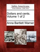 Dollars And Cents. Volume 1 Of 2