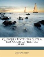Quelques Textes Traduits À Mes Cours ...: Première Série...