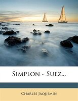 Simplon - Suez...