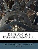 De Feudo Sub Formula Erbguth...