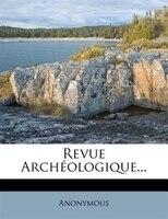 Revue Archéologique...