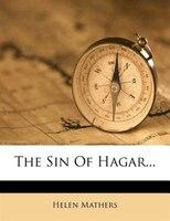 The Sin Of Hagar...