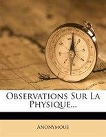 Observations Sur La Physique...