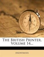 The British Printer, Volume 14...
