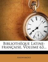 BibliothThque Latine-franthaise, Volume 63...