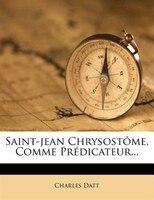 Saint-jean ChrysostPme, Comme PrÚdicateur...